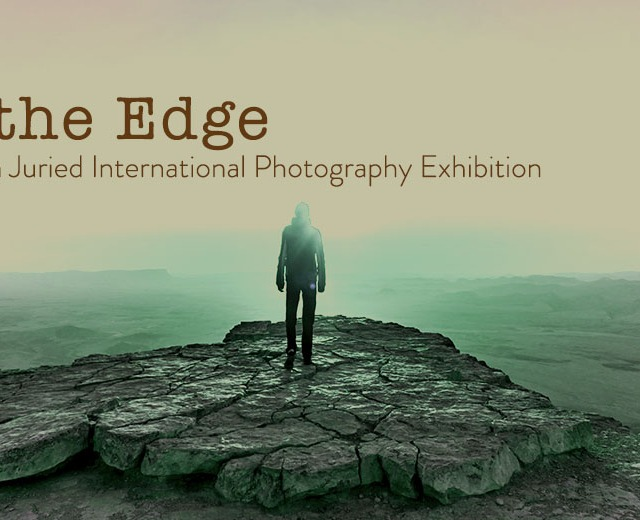 On the Edge — An Open Juried International Photography Exhibition